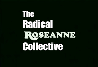 Radical Roseanne Collective